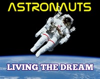 Astronauts Living the Dream