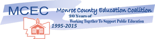 MCEC (Monroe County Education Coalition): 20 Years of Working Together To Support Public Education 1995-2015