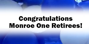 Congratulations, Monroe One Retirees!