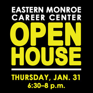 Eastern Monroe Career Center Open House for 9th and 10th graders on Thurs. Jan. 31, 6:30-8 pm