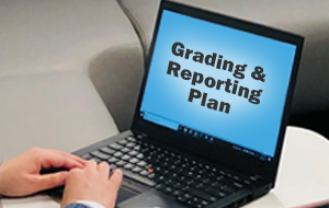 Grading and Reporting Plan